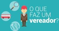 CONHEÇA O PAPEL DO VEREADOR